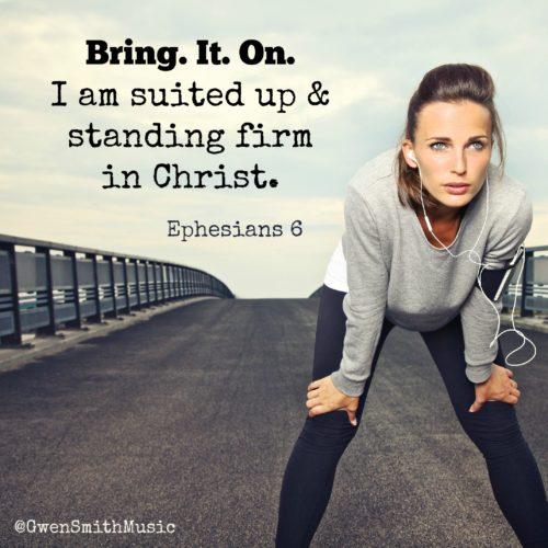 bring it on Eph 6