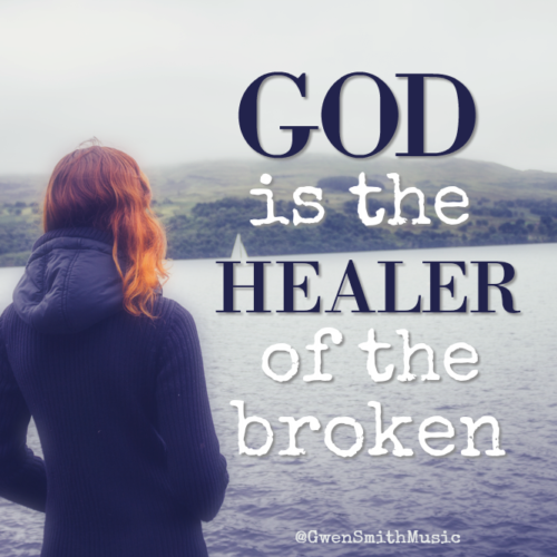 God is healer of broken