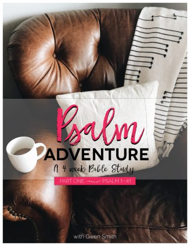 Psalm Adventure Online Bible Study with Gwen Smith