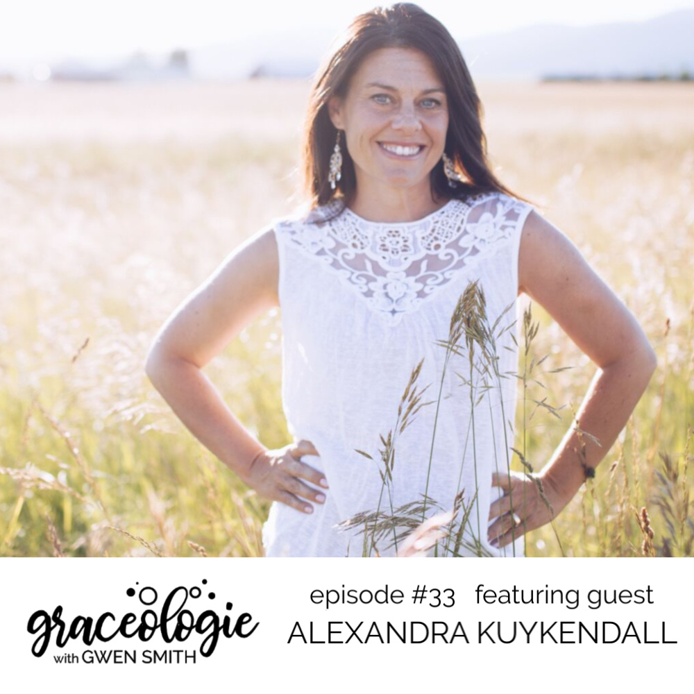 Alexandra Kuykendall on the GRACEOLOGIE with Gwen Smith podcast