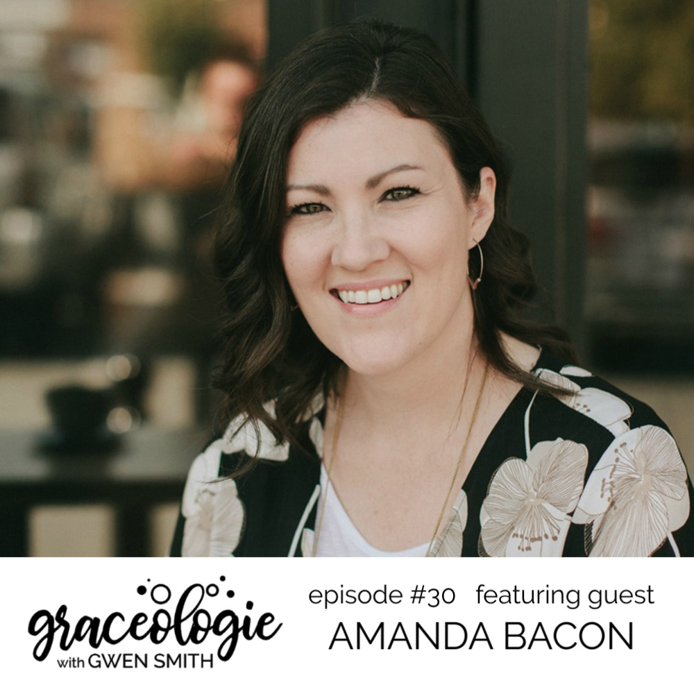 Amanda Bacon on the GRACEOLOGIE with Gwen Smith podcast