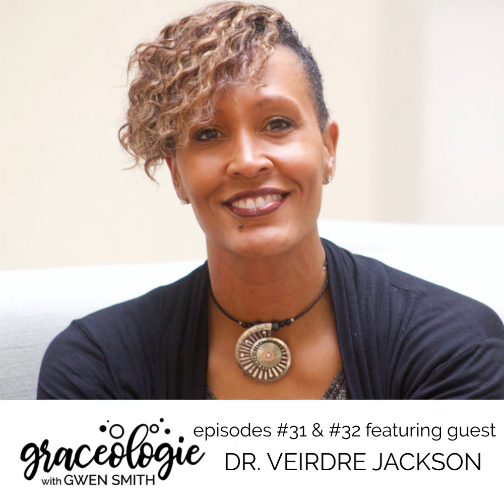 Dr. Veirdre Jackson on the GRACEOLOGIE with Gwen Smith podcast