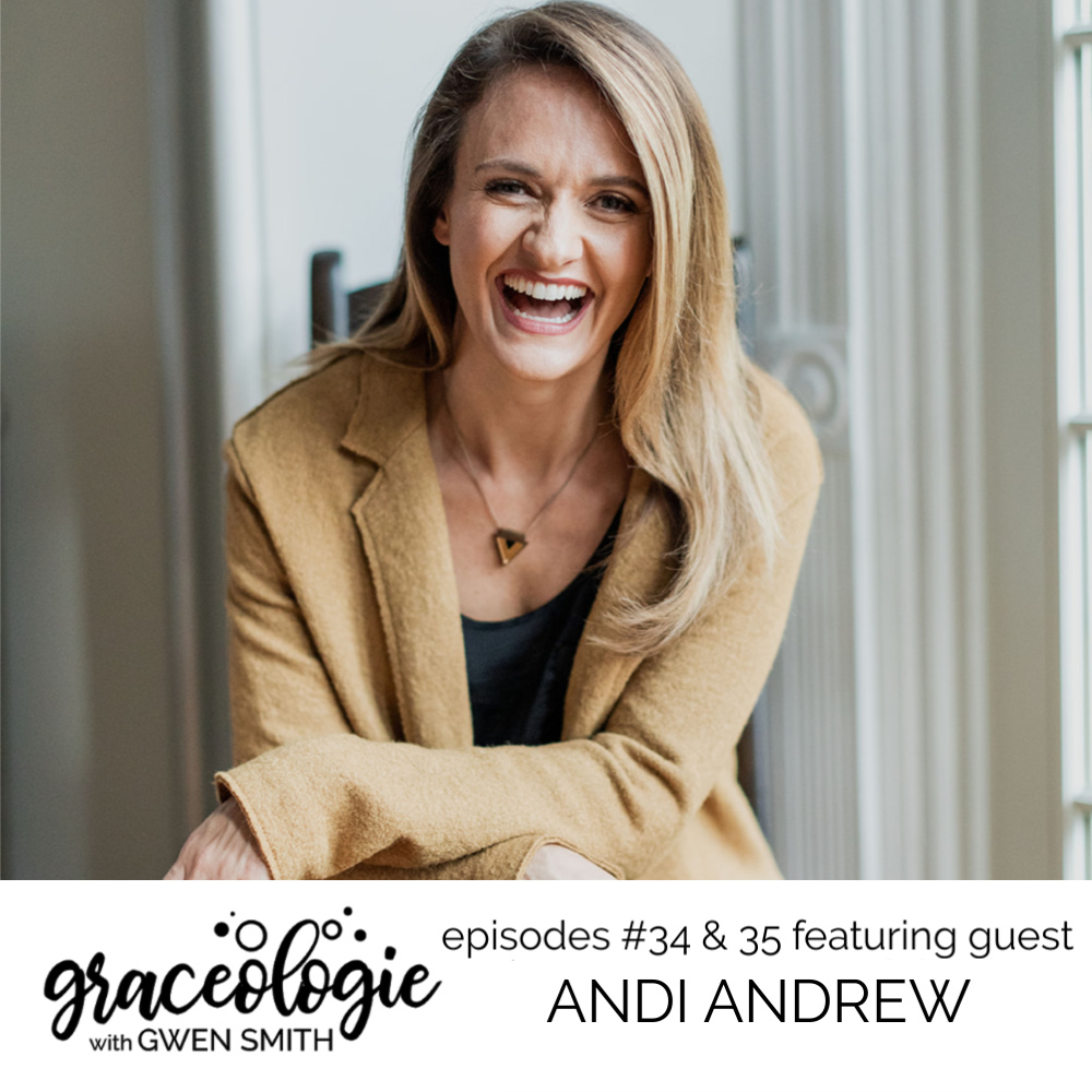 Andi Andrew on the Graceologie with Gwen Smith podcast