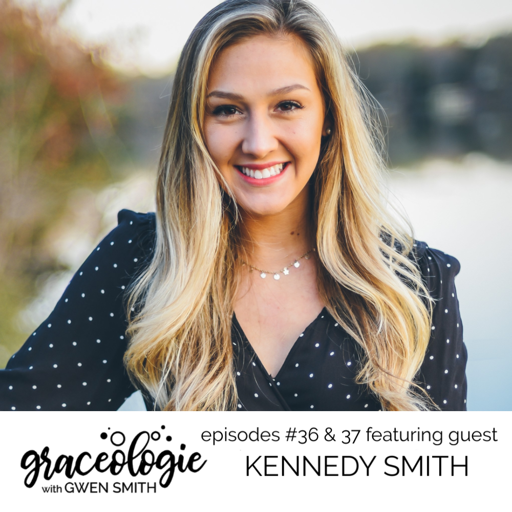 Kennedy Smith on the GRACEOLOGIE with Gwen Smith podcast