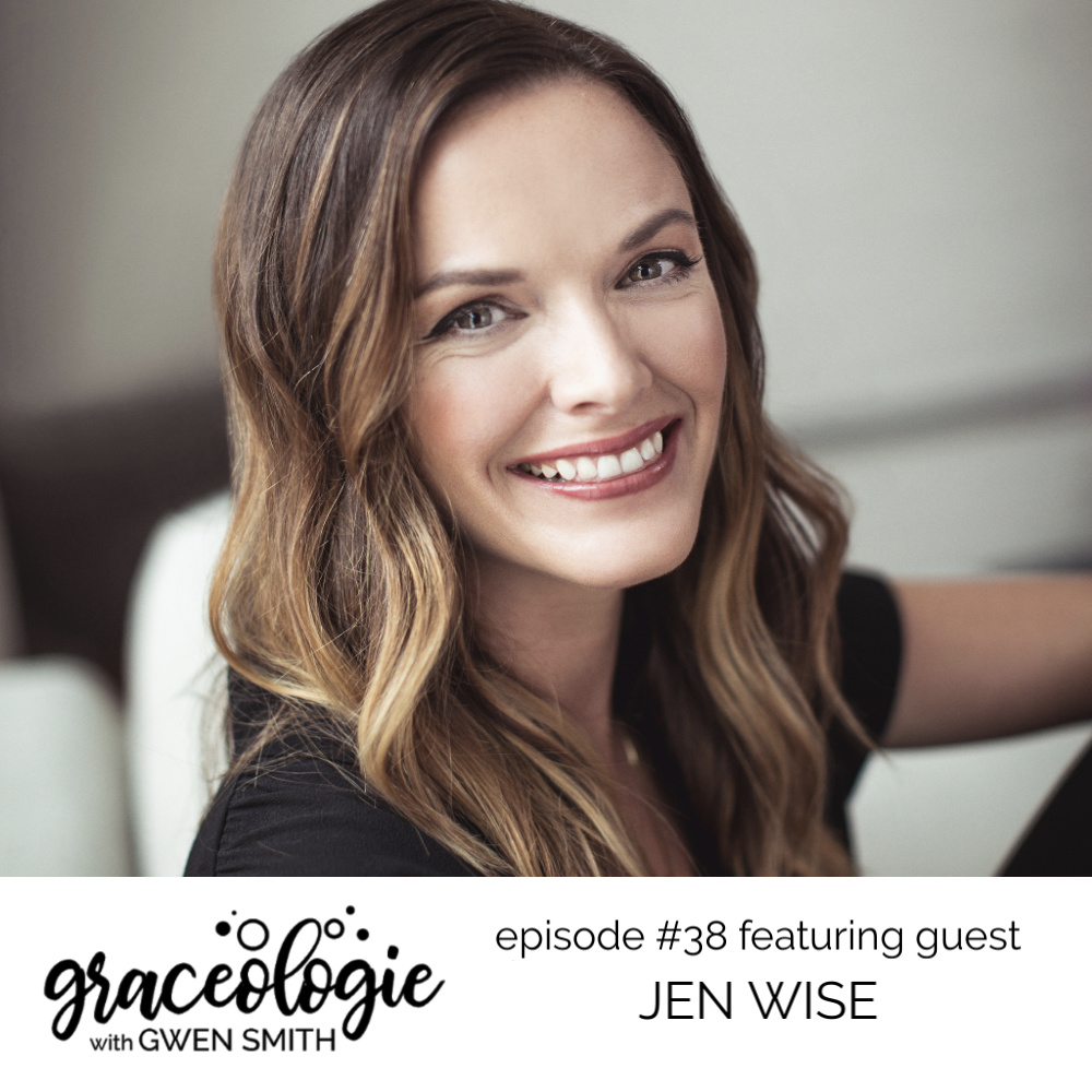 Jen Wise on the GRACEOLOGIE with Gwen Smith podcast