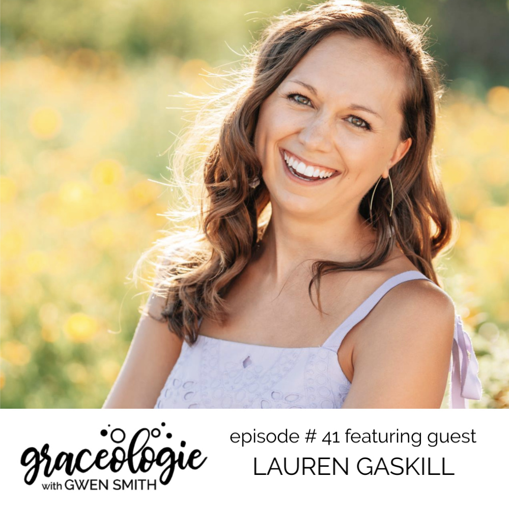 Lauren Gaskill on the GRACEOLOGIE with Gwen Smith podcast