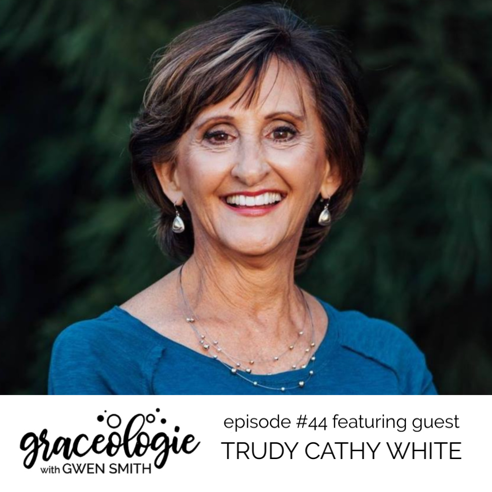 Trudy Cathy White on the GRACEOLOGIE with Gwen Smith podcast