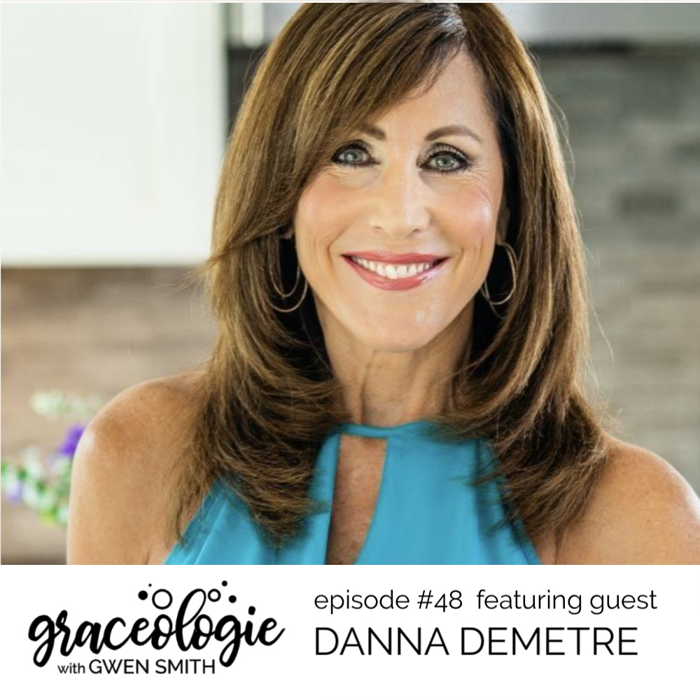 Danna Demetre on the GRACEOLOGIE with Gwen Smith podcast