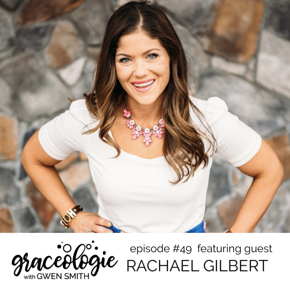 Rachael Gilbert on the GRACEOLOGIE with Gwen Smith podcast