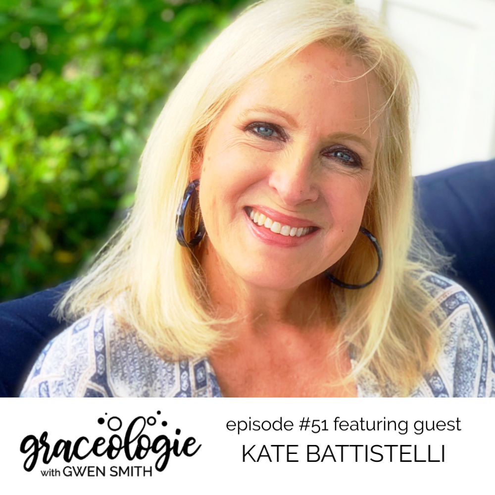 Kate Battistelli on the Graceologie with Gwen Smith podcast