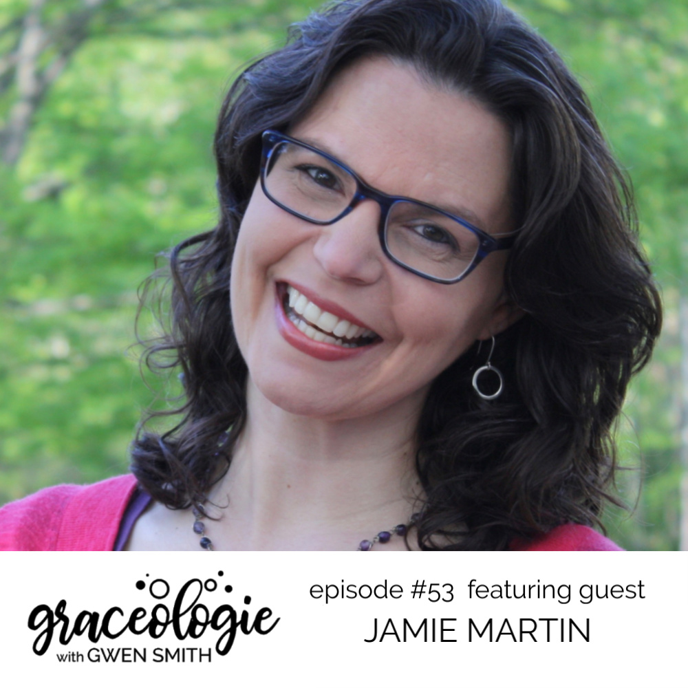 Jamie Martin on the Graceologie with Gwen Smith podcast