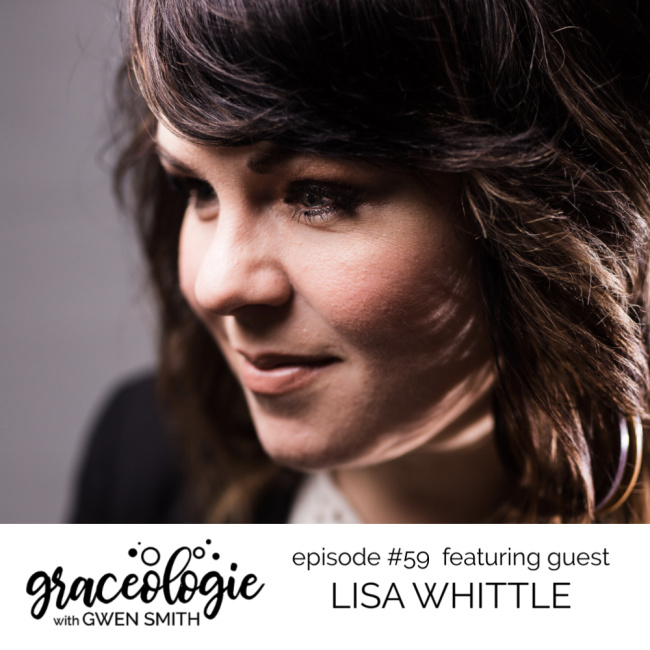 Lisa Whittle on the Graceologie with Gwen Smith podcast