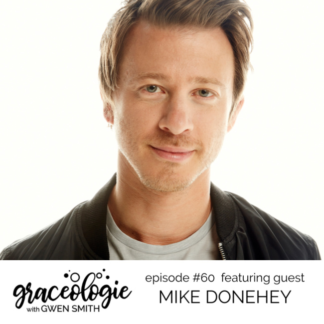 Mike Donehey on the Graceologie with Gwen Smith podcast