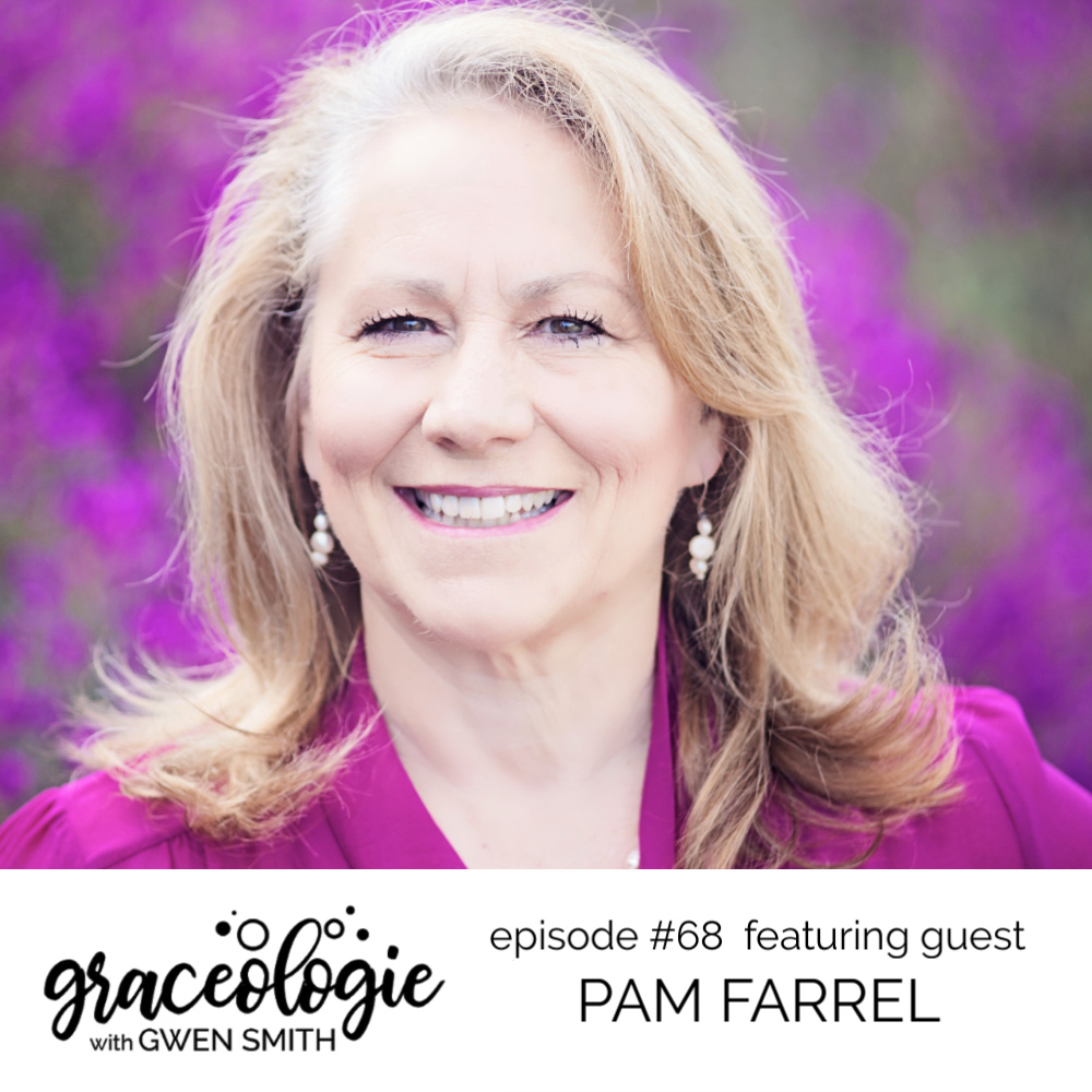 Pam Farrel on the Graceologie with Gwen Smith podcast