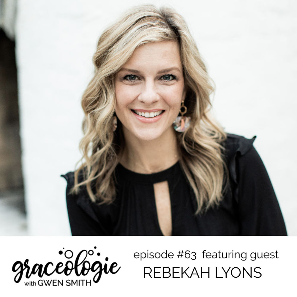 Rebekah Lyons on the Graceologie with Gwen Smith podcast