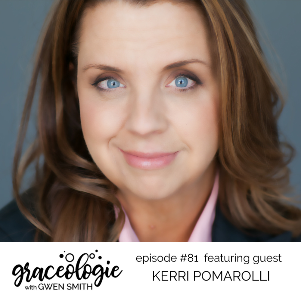 Kerri Pomarolli on the Graceologie with Gwen Smith podcast