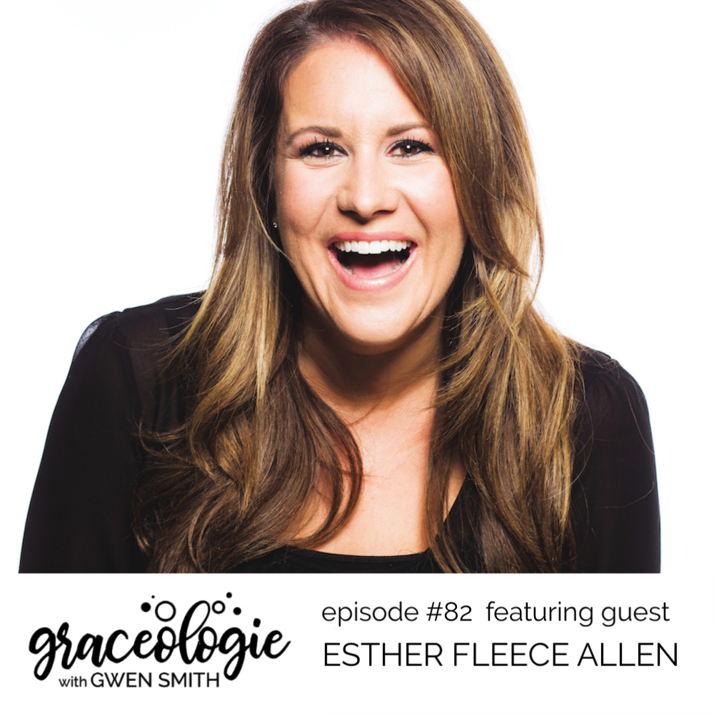 Esther Fleece Allen on the Graceologie with Gwen Smith podcast