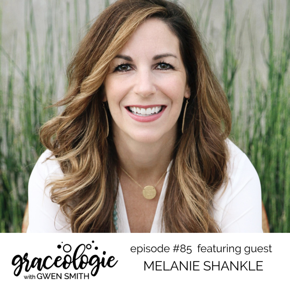 Melanie Shankle on the Graceologie with Gwen Smith podcast