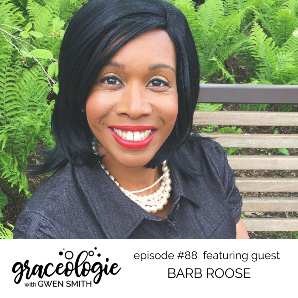 Barb Roose on the Graceologie with Gwen Smith podcast