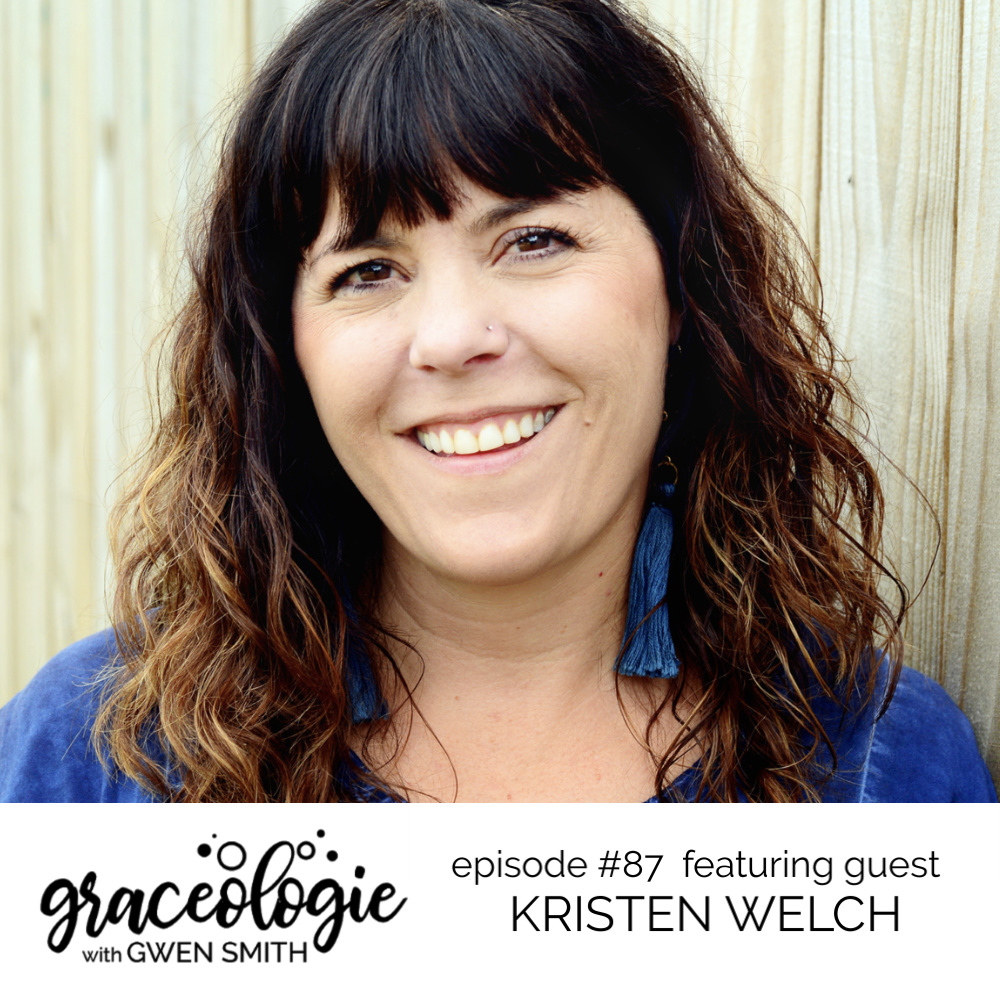 Kristen Welch on the Graceologie with Gwen Smith podcast