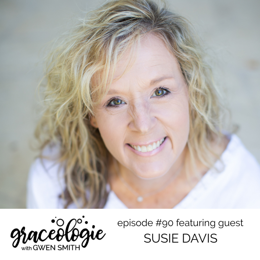 Susie Davis on the Graceologie with Gwen Smith podcast
