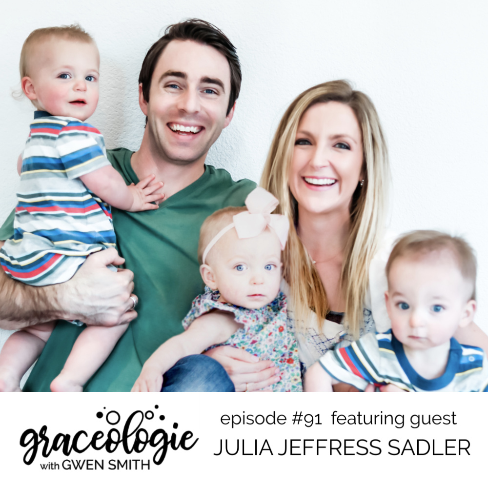 Julia Jeffress Sadler on the Graceologie with Gwen Smith podcast