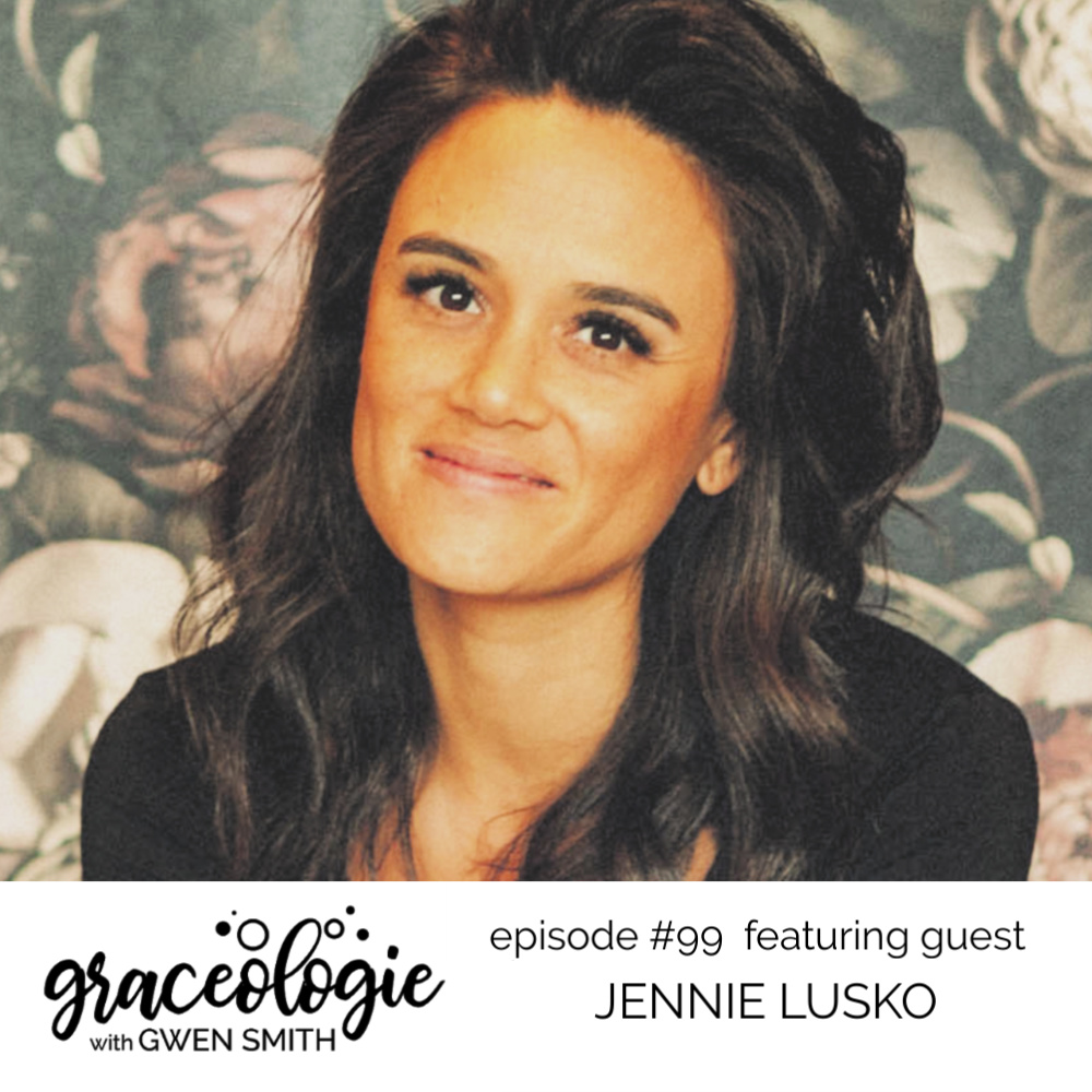 Jennie Lusko on the Graceologie with Gwen Smith podcast