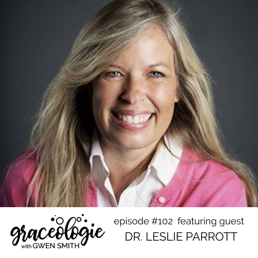Dr. Leslie Parrott on the Graceologie with Gwen Smith podcast