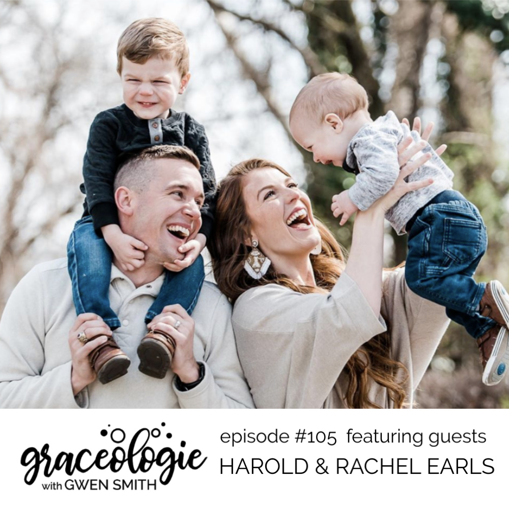 Harold and Rachel Earls on the Graceologie with Gwen Smith podcast