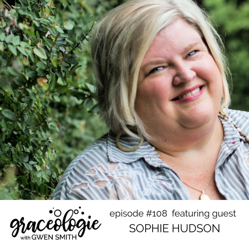 Sophie Hudson on the Graceologie with Gwen Smith podcast