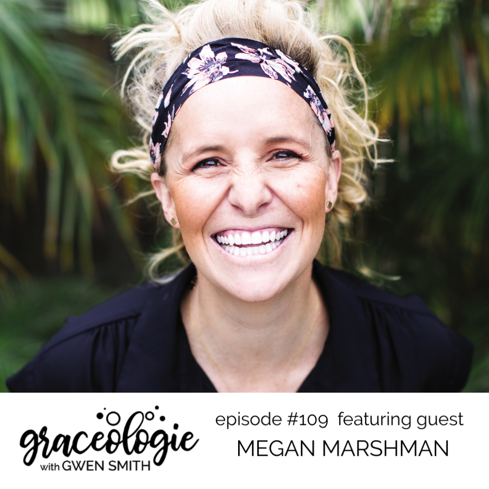 Megan Marshman on the Graceologie with Gwen Smith podcast