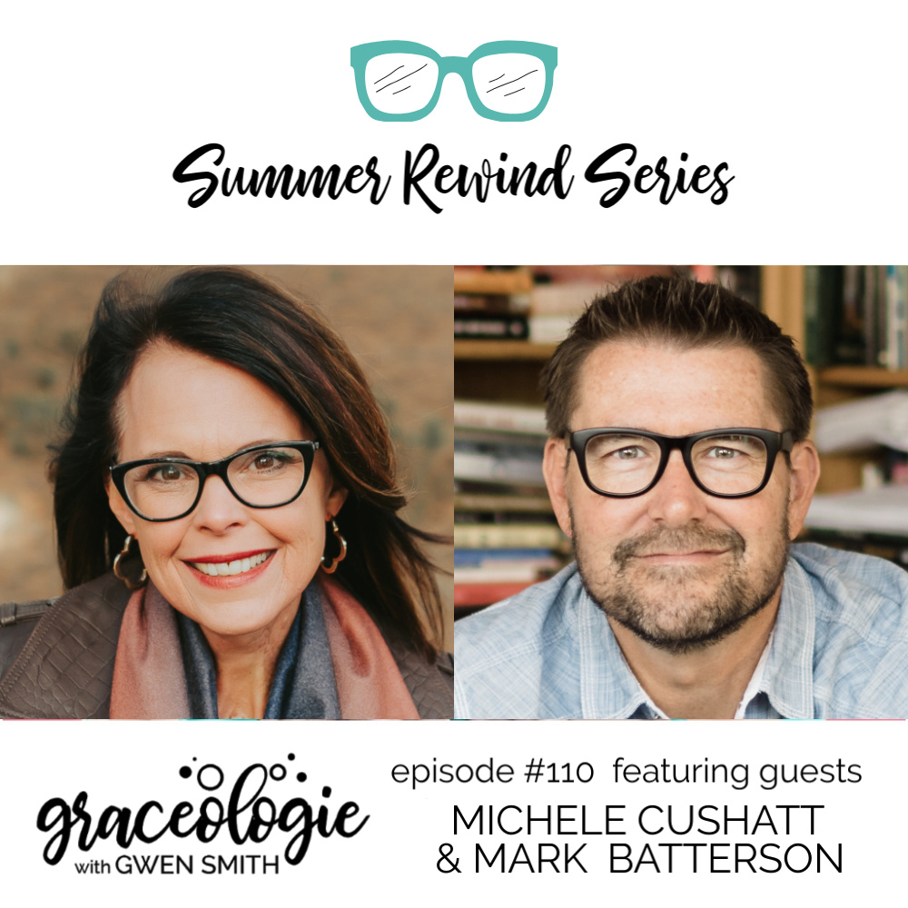 Michele Cushatt and Mark Batterson on the Graceologie with Gwen Smith podcast