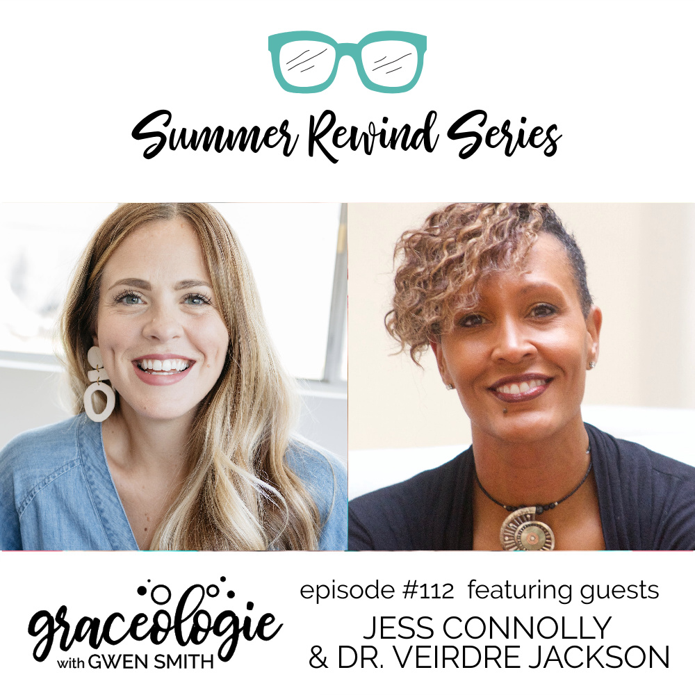 Jess Connolly and Dr. Veirdre jackson  on the Graceologie with Gwen Smith podcast