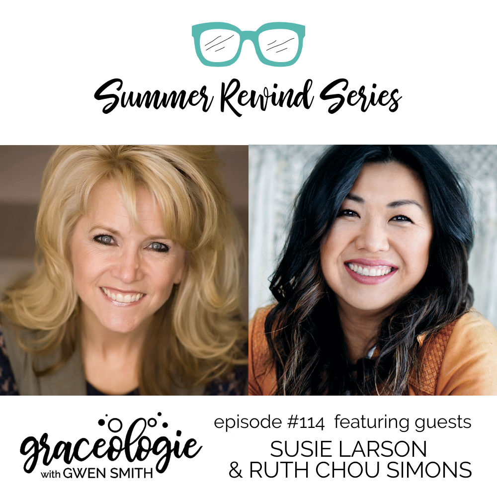 Susie Larson and Ruth Chou Simons on the Graceologie with Gwen Smith podcast