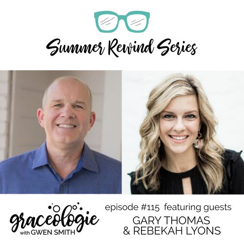 Gary Thomas and Rebekah Lyons on the Graceologie with Gwen Smith podcast
