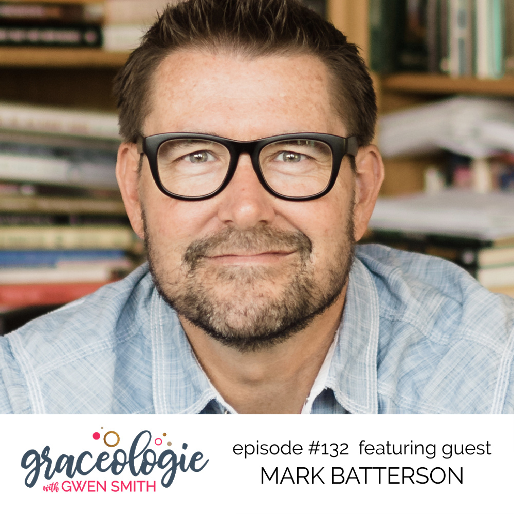 Mark Batterson on the Graceologie with Gwen Smith podcast
