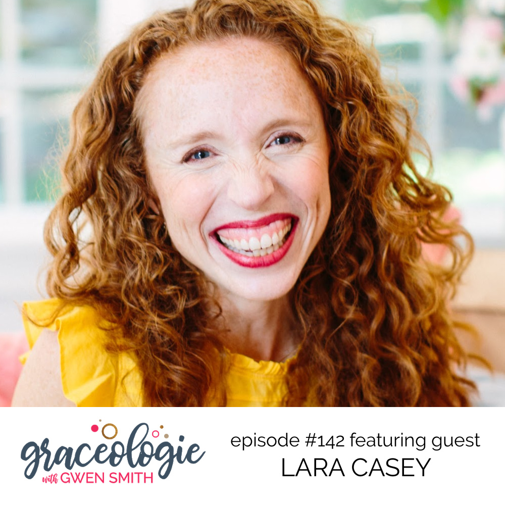 Lara Casey on the Graceologie with Gwen Smith podcast