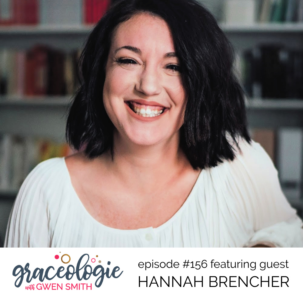 Hannah Brencher on the Graceologie with Gwen Smith podcast