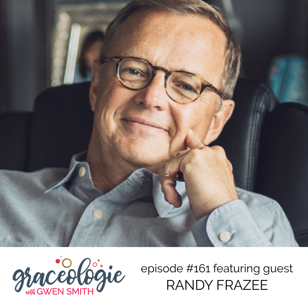 Randy Frazee on the Graceologie with Gwen Smith podcast